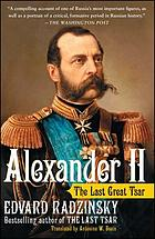 Alexander II : the last great tsar