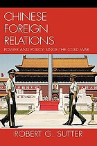 Chinese foreign relations : power and policy since the Cold War