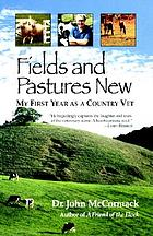 Fields and pastures new : my first year as a country vet