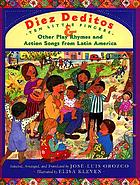 Diez deditos = Ten little fingers : & other play rhymes and action songs from Latin America