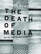 The death of media and the fight to save democracy