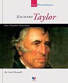 Zachary Taylor : our twelfth president