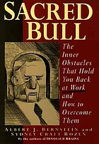 Sacred bull : the inner obstacles that hold you back at work and how to overcome them