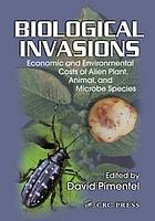Biological invasions : economic and environmental costs of alien plant, animal, and microbe species