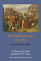 The Old Southwest, 1795-1830 : frontiers in conflict