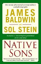 Native sons : a friendship that created one of the greatest works of the twentieth century : notes of a native son