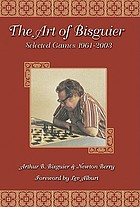 The art of Bisguier : selected games : 1961-2003