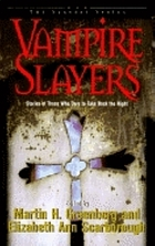 Vampire slayers : stories of those who dare to take back the night