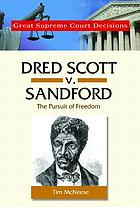 Dred Scott v. Sandford : the pursuit of freedom