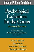 Psychological evaluations for the courts : a handbook for mental health professionals and lawyers