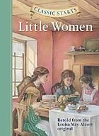 Little women : retold from the Louisa May Alcott original