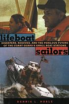Lifeboat sailors : the U.S. Coast Guard's small boat stations