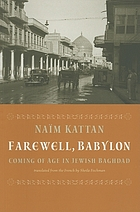 Farewell, Babylon : coming of age in Jewish Baghdad