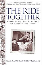 The ride together : a brother and sister's memoir of autism in the family