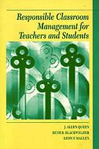 Responsible classroom management for teachers and students