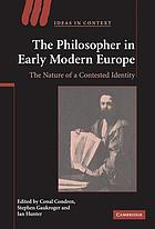 The philosopher in early modern Europe : the nature of a contested identity