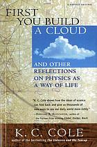 First you build a cloud : and other reflections on physics as a way of life