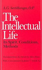 The intellectual life, its spirit, conditions, methods