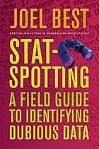 Stat-spotting : a field guide to identifying dubious data