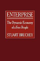 Enterprise : the dynamic economy of a free people