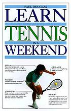 Learn tennis in a weekend