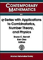 Q-series with applications to combinatorics, number theory, and physics : a conference on q-series with applications to combinatorics, number theory, and physics, October 26-28, 2000, University of Illinois