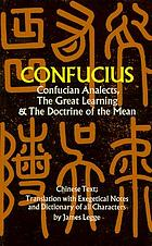 The four books: Confucian analects, The great learning, The doctrine of the mean, and The works of Mencius