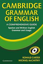 Cambridge grammar of English : a comprehensive guide : spoken and written English grammar and usage