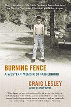 Burning fence : a western memoir of fatherhood