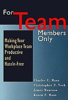 For team members only : making your workplace team productive and hassle-free