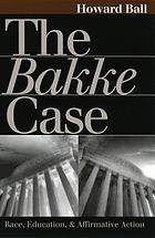The Bakke case : race, education, and affirmative action