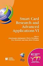 Smart card research and advanced applications VI IFIP 18th World Computer Congress : TC8/WG8.8 & TC11.2 Sixth International Conference on Smart Card Research and Advanced Applications (CARDIS) 22-27 August 2004 Toulouse, France