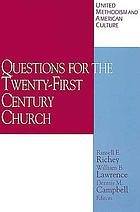 Questions for the twenty-first century church