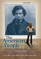 The American people : creating a nation and a society