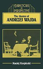 The theatre of Andrzej Wajda