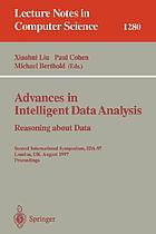Advances in intelligent data analysis : reasoning about data : second international symposium, IDA-97, London, UK, August 4-6, 1997 : proceedings