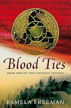Blood ties : the Castings trilogy, book one