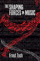 The shaping forces in music, an inquiry into harmomy, melody, counterpoint, form