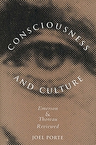Consciousness and culture : Emerson and Thoreau reviewed