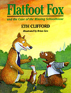 Flatfoot Fox and the case of the missing schoolhouse