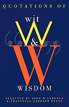 Quotations of wit and wisdom : know or listen to those who know