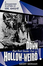 Down but not quite out in Hollow-weird : a documentary in letters of Eric Knight