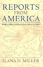 Reports from America : William Howard Russell and the Civil War