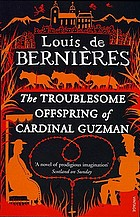 The troublesome offspring of Cardinal Guzman : a novel