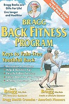 Bragg back fitness program : with Spine Motion for pain-free back