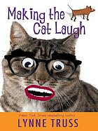 Making the cat laugh : one woman's journal of life on the margins