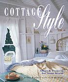 Cottage style : ideas & projects for your world
