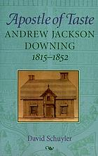 Apostle of taste : Andrew Jackson Downing, 1815-1852
