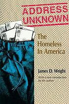 Address unknown : the homeless in America
