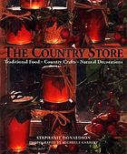 The country store : traditional food, country crafts, natural decorations